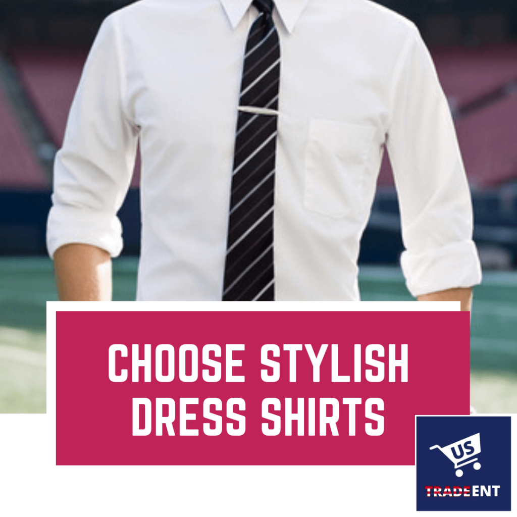 Choose Stylish Dress Shirts